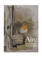 AIRE. AVES URBANAS, AVES CERCANAS